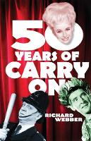 Fifty Years Of Carry On by Richard Webber