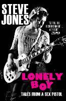 Lonely Boy Tales from a Sex Pistol by Steve Jones