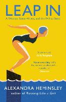 Leap In A Woman, Some Waves, and the Will to Swim by Alexandra Heminsley