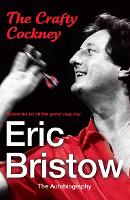 Eric Bristow: The Autobiography The Crafty Cockney by Eric Bristow