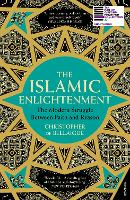 The Islamic Enlightenment The Modern Struggle Between Faith and Reason by Christopher de Bellaigue