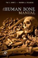 The Human Bone Manual by Tim D. White, Pieter Arend Folkens
