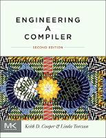 Engineering a Compiler by Keith (Rice University, Houston, Texas) Cooper, Linda (Rice University, Houston, Texas) Torczon