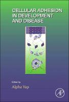 Cellular Adhesion in Development and Disease by Alpha (Institute for Molecular Bioscience, The University of Queensland, Australia) Yap