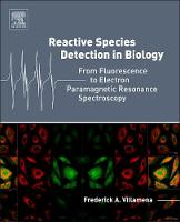 Reactive Species Detection in Biology From Fluorescence to Electron Paramagnetic Resonance Spectroscopy by Frederick A. (Ohio State University, Columbus, Ohio, USA) Villamena
