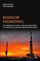 Reservoir Engineering The Fundamentals, Simulation, and Management of Conventional and Unconventional Recoveries by Abdus (President - Satter and Associates, Houston, Texas) Satter, Ghulam M. (Independent Consultant, Washington, D.C., U Iqbal