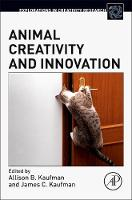 Animal Creativity and Innovation by Allison B. (Department of Ecology and Evolutionary Biology, The University of Connecticut, Storrs, CT, USA and Lutz Ch Kaufman
