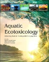 Aquatic Ecotoxicology Advancing Tools for Dealing with Emerging Risks by Claude (Honorary Research Director, Centre National de la Recherche Scientifique (CNRS), University of Nantes,  Amiard-Triquet