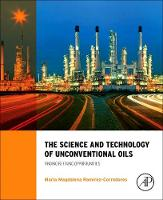 The Science and Technology of Unconventional Oils Finding Refining Opportunities by M. M. (Distinguished Scientific Researcher, Chemistry and Radiation Measurements Department, Idaho National Ramirez-Corredores