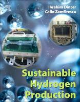 Sustainable Hydrogen Production by Ibrahim (University of Ontario Institute of Technology (UOIT), Oshawa, Canada) Dincer, Calin (Senior research assoc Zamfirescu