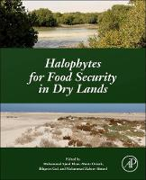 Halophytes for Food Security in Dry Lands by Muhammad Ajmal Khan, Munir Ozturk, Bilquees Gul, Muhammad Ahmed
