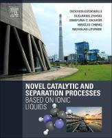 Novel Catalytic and Separation Processes Based on Ionic Liquids by