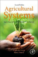 Agricultural Systems: Agroecology and Rural Innovation for Development Agroecology and Rural Innovation for Development by Sieglinde S. Snapp