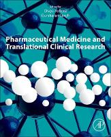Pharmaceutical Medicine and Translational Clinical Research by Divya (Professor, Pharmaceutical Medicine, Director of Neurobehavioral Pharmacology Lab, Department of Pharmacology, Sc Vohora
