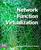 Network Function Virtualization by Ken (Senior Director, Architecture, Cisco Systems) Gray, Thomas D. (Chief Architect Open Source Software, Distinguished Nadeau