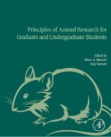 Principles of Animal Research for Graduate and Undergraduate Students by Mark A. Suckow, Kay Stewart
