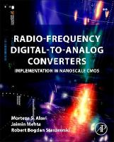 Radio-Frequency Digital-to-Analog Converters Implementation in Nanoscale CMOS by Morteza S. Alavi, Jaimin Mehta, Robert Bogdan Staszewski