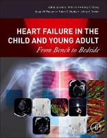 Heart Failure in the Child and Young Adult From Bench to Bedside by John L. (Cincinnati Children's Hospital, University of Cincinnati Department of Pediatrics, Cincinnati, OH, USA) Jefferies