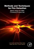 Methods and Techniques for Fire Detection Signal, Image and Video Processing Perspectives by
