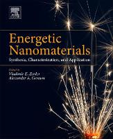 Energetic Nanomaterials Synthesis, Characterization, and Application by