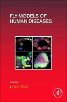 Fly Models of Human Diseases by Leslie (University of Maryland, USA) Pick