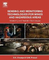 Sensing and Monitoring Technologies for Mines and Hazardous Areas Monitoring and Prediction Technologies by Swadesh (CSIR-Central Institute of Mining and Fuel Research (CSIR-CIMFR), Dhanbad, India) Chaulya, G. M. (Central Insti Prasad