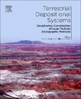 Terrestrial Depositional Systems Deciphering Complexities through Multiple Stratigraphic Methods by Kate E. Zeigler
