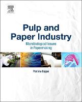 Pulp and Paper Industry Microbiological Issues in Papermaking by Dr. Pratima Bajpai