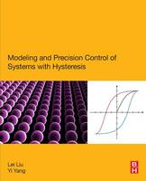 Modeling and Precision Control of Systems with Hysteresis by