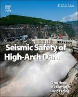 Seismic Safety of High Arch Dams by Houqun (Research Professor and also Chairman of the Academic Committee of IWHR, Academician of Chinese Academy of Water R Chen