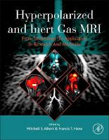 Hyperpolarized and Inert Gas MRI From Technology to Application in Research and Medicine by Mitchell Albert