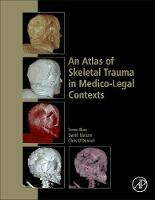 An Atlas of Skeletal Trauma in Medico-Legal Contexts by Soren (Senior Forensic Anthropologist, Victorian Institute of Forensic Medicine <br>Adjunct Senior Lecturer, Department o Blau