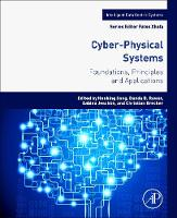 Cyber-Physical Systems Foundations, Principles and Applications by Houbing Song