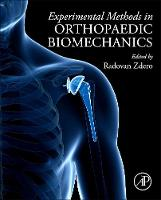 Experimental Methods in Orthopaedic Biomechanics by Radovan (Research Director, Orthopaedic Biomechanics Lab, Victoria Hospital (London, Canada)) Zdero