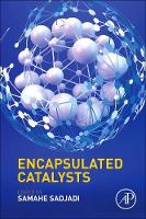 Encapsulated Catalysts by Samahe (Iran Polymer and Petrochemical Institute, Tehran, Iran) Sadjadi
