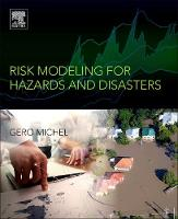 Risk Modeling for Hazards and Disasters by Gero (Managing Director, Chaucer Underwriting A/S, Copenhagen, Denmark) Michel