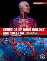 Genetics of Bone Biology and Skeletal Disease by Rajesh V. (May Professor of Medicine, Academic Endocrine Unit, Nuffield Department of Clinical Medicine, University of Thakker