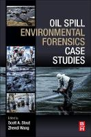 Oil Spill Environmental Forensics Case Studies by Scott (Newfields Environmental, Rockland, MA, United States) Stout