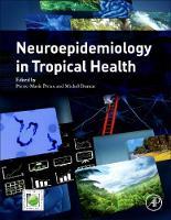 Neuroepidemiology in Tropical Health by Pierre-Marie (Institut d'Epidemiologie neurologique et de Neurologie Tropicale, Inserm UMR1094, Universite de Limoges, L Preux