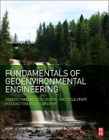 Fundamentals of Geoenvironmental Engineering Understanding Soil, Water, and Pollutant Interaction and Transport by Abdel-Mohsen Onsy (Associate Provost and Chief Academic Officer, Zayed University, United Arab Emirates) Mohamed, E Paleologos