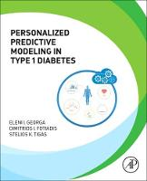 Personalized Predictive Modelling in Type 1 Diabetes by Eleni Georga, Dimitrios I. Fotiadis, Stelios Tigas