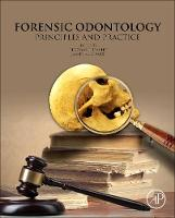 Forensic Odontology Principles and Practice by J.David Thomas, Jim Lewis