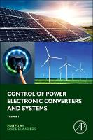 Control of Power Electronic Converters and Systems by Frede (Professor, Aalborg Universitet) Blaabjerg
