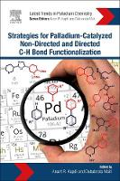 Strategies for Palladium-Catalyzed Non-Directed and Directed C-H Bond Functionalization by Anant  R. Kapdi, Debabrata Maiti