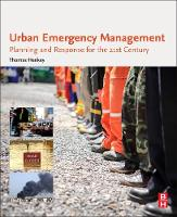 Urban Emergency Management Planning and Response for the 21st Century by Thomas (Director of Emergency Management, Titan Security Group) Henkey