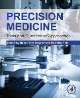 Precision Medicine Tools and Quantitative Approaches by Hans-Peter (Professor of Pharmacology, Dean Faculty of Medical and Life Sciences (MLS) (HPD), Hochschule Furtwangen Un Deigner
