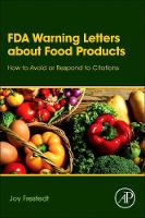 FDA Warning Letters About Food Products How to Avoid or Respond to Citations by Joy (President, Alimentix, the Minnesota Diet Research Center, St. Louis Park, MN, USA) Frestedt