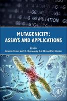 Mutagenicity: Assays and Applications by Ashutosh (Assistant Professor, Institute of Life Sciences, Ahmedabad University, Ahmedabad, India) Kumar