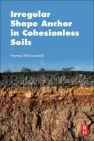 Irregular Shape Anchor in Cohesionless Soils by Hamed (Lecturer, Universiti Teknologi Malaysia) Niroumand