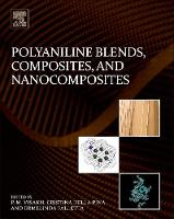 Polyaniline Blends, Composites, and Nanocomposites by Visakh (Tomsk Polytechnic University (TPU), Tomsk, Russia) P. M.